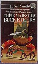 Their Majesties' Bucketeers by L. Neil Smith