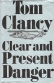 Clear and Present Danger de Tom Clancy