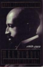 W. E. B. Du Bois, 1868-1919: Biography of a…