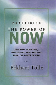 Practicing the Power of Now: Essential…
