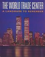 World Trade Center: Landmark to Remember de…