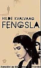 Fengsla : roman by Hilde K. Kvalvaag