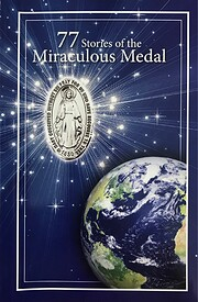 77 Stories of the Miraculous Medal: True…