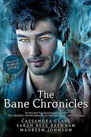 The Bane Chronicles – tekijä: Cassandra…