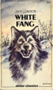 White Fang – tekijä: Jack London