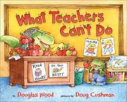 What Teachers Can't Do av Douglas Wood