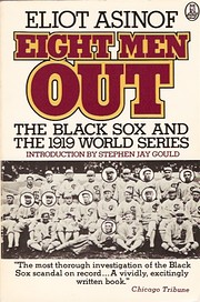 Eight Men Out: The Black Sox and the 1919…