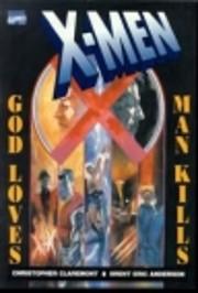 X-Men: God Loves, Man Kills (Marvel Graphic…