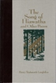 The Song of Hiawatha and Other Poems (The…
