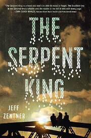The serpent king : a novel di Jeff Zentner