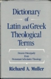 Dictionary of Latin and Greek Theological…