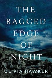 The Ragged Edge of Night af Olivia Hawker