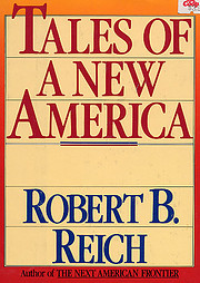 Tales of a new America de Robert B. Reich