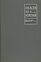 Health As A Heritage by Ralph E. Blount