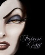 Fairest of All: A Tale of the Wicked Queen…