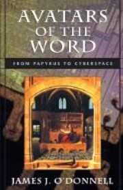 Avatars of the Word: From Papyrus to…