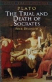 The Trial and Death of Socrates: Four…