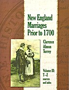 New England Marriages Prior to 1700 Vol: III…
