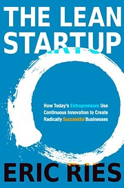The lean startup : how today's entrepreneurs…