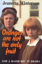 Oranges Are Not The Only Fruit by Jeanette…