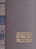 The Young Folks' Shelf of Books, Volume 04:…