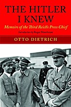 The Hitler I Knew by Dietrich. Otto