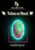 Talon or Steel (Dragon's Fire) by Danielle…