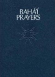 Baha'i Prayers: A Selection of Prayers de…