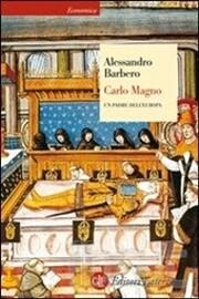 Carlo Magno: Un padre dell'Europa (Storia e…