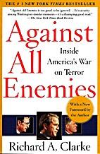 Against All Enemies: Inside America's War…