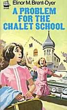 A Problem for the Chalet School by Elinor M.…