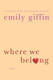 Where We Belong: A Novel por Emily Giffin