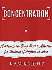 Concentration: Maintain Laser Sharp Focus…