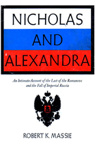 Nicholas and Alexandra: An Intimate Account…