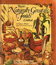 Rodale's Naturally Great Foods Cookbook: The…