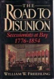The Road to Disunion, Vol. 1: Secessionists…