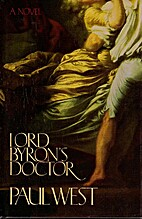 Lord Byron's Doctor by Paul West