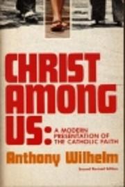 Christ among us : a modern presentation of…