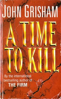 a review of the novel time to kill Don't miss a sneak peek of sycamore row, john grisham's new novel inspired by a time to kill, in the back of the book the life of a ten-year-old.
