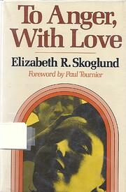 To anger, with love af Elizabeth Skoglund