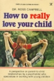 How to really love your child por Ross…