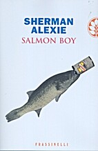 Salmon boy by Sherman Alexie