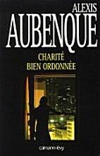 Charité bien ordonnée by Alexis Aubenque