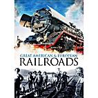 Great American/European Railroads by James…