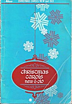 Christmas Carols New and Old: A Handbook of…