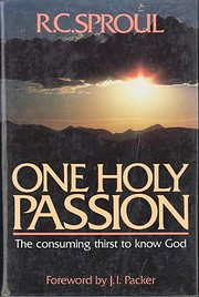 One Holy Passion by R.C. Sproul