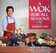 A Wok For All Seasons af Martin Yan