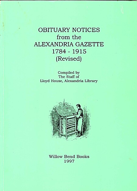 Obituary Notices from the Alexandria Revised Gazette Virginia 1784-1915