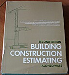 Building Construction Estimating by Alonzo…