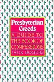 Presbyterian Creeds: A Guide to the Book of…